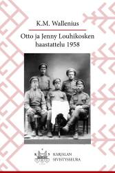 Wallenius: Otto ja Jenny Louhikosken haastattelu 1958